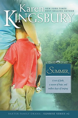 Summer (Sunrise Series-Baxter 3, Book 2), Karen Kingsbury