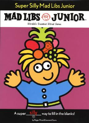 Super Silly Mad Libs Junior, Price, Roger