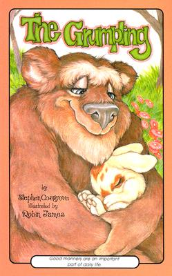 Image for GRUMPLING, THE : THE MORAL OF THIS STORY IS : GOOD MANNERS ARE IMPORTANT A SERENDIPITY BOOK