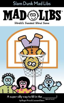 Slam Dunk Mad Libs, Roger Price, Leonard Stern