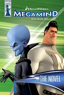 """Megamind: The Novel, """"Alexander, Lauren"""""""