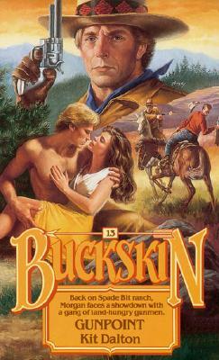 Gunpoint (Buckskin, No 13), KIT DALTON