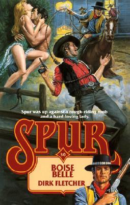 Boise Belle (Spur), Dirk Fletcher