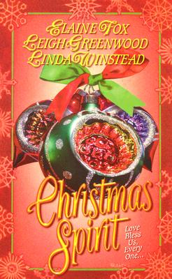 Christmas Spirit (Leisure Romance), ELAINE FOX, LEIGH GREENWOOD, LINDA WINSTEAD
