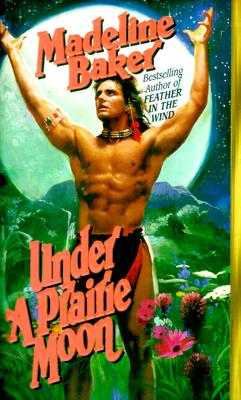 Under a Prairie Moon (Leisure Historical Romance), MADELINE BAKER