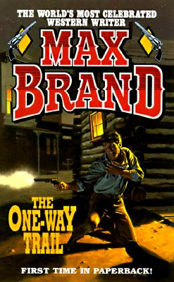 The One-Way Trail, Max Brand