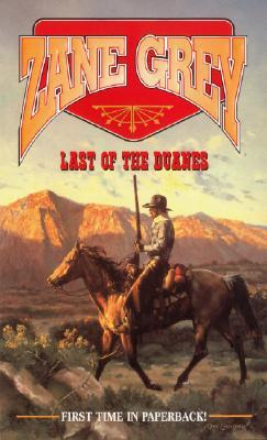 Last of the Duanes (Zane Grey Western), Zane Grey