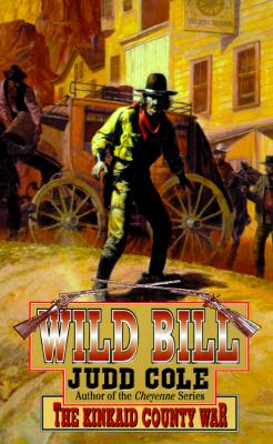 Image for The Kinkaid County War (Cole, Judd. Wild Bill.)