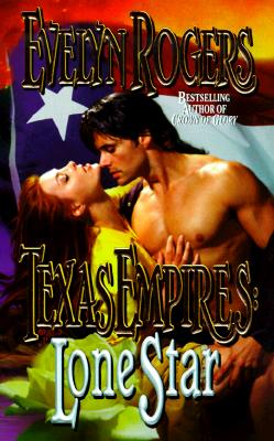 Lone Star (Texas Empires Series), Evelyn Rogers