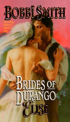Image for Brides of Durango: Elise (Brides of Durango)