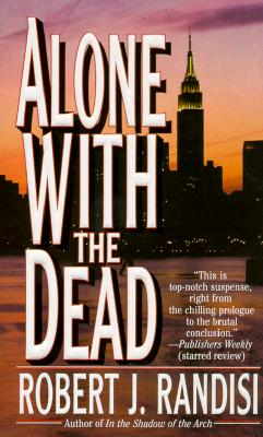 Alone with the Dead (Joe Keough Mysteries), Robert J. Randisi