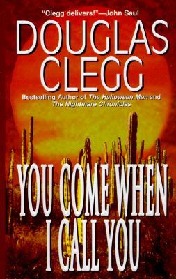 You Come When I Call You, DOUGLAS CLEGG