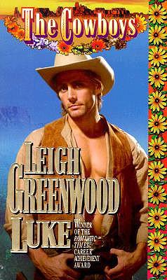 The Cowboys: Luke (Cowboys), LEIGH GREENWOOD