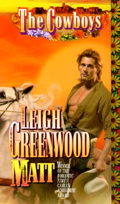 The Cowboys (Matt), LEIGH GREENWOOD
