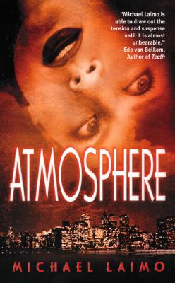 Atmosphere, Michael Laimo
