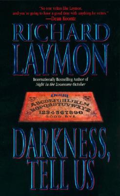 Darkness, Tell Us, RICHARD LAYMON