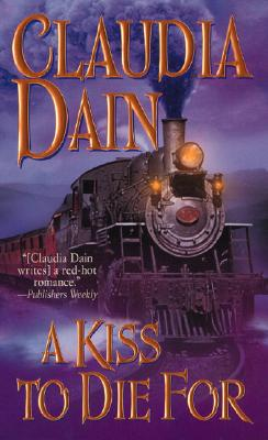 A Kiss to Die for (Leisure Historical Romance), CLAUDIA DAIN