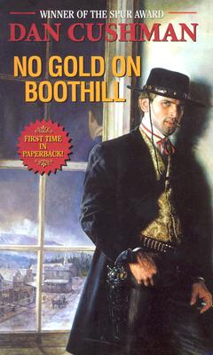 No Gold on Boothill, Dan Cushman