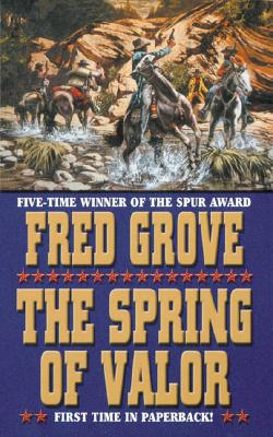 The Spring of Valor, Fred Grove