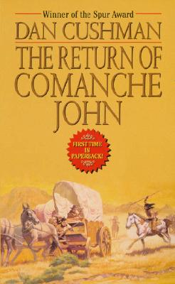 The Return of Comanche John, Dan Cushman