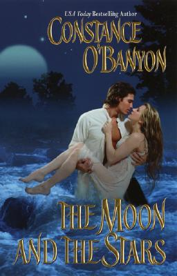 The Moon And the Stars (Leisure Historical Romance), Constance O'Banyon
