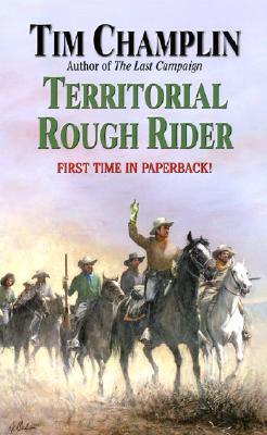 Territorial Rough Rider, TIM CHAMPLIN