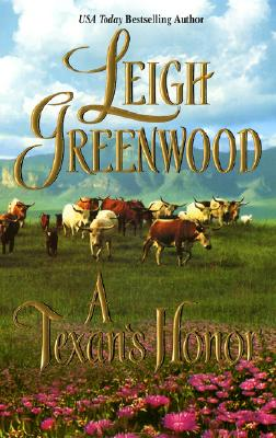 A Texan's Honor (Leisure Historical Romance), LEIGH GREENWOOD