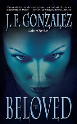 The Beloved, J. F. Gonzalez