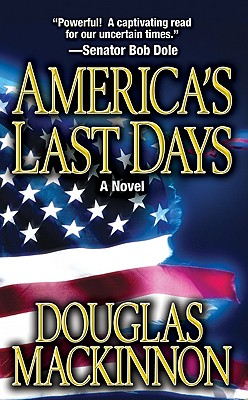 America's Last Days, a Novel, MacKinnon, Douglas