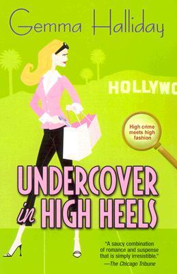 Undercover in High Heels, Gemma Halliday