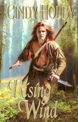 Rising Wind (Leisure Historical Romance), CINDY HOLBY