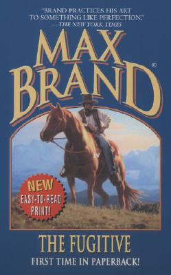 Image for Max Brand, The Fugitive: A Western Trio (Max Brand Western)
