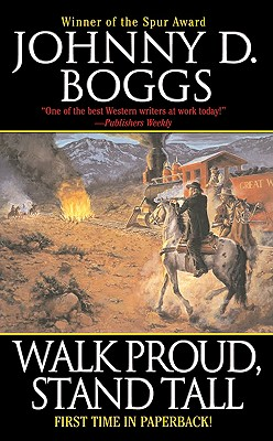 Walk Proud, Stand Tall (Leisure Western), JOHNNY D. BOGGS