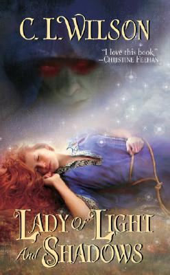Lady of Light and Shadows, C. L. Wilson