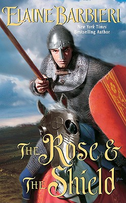 The Rose & the Shield (Leisure Historical Romance), ELAINE BARBIERI