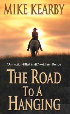 The Road to a Hanging (Leisure Western), Mike Kearby