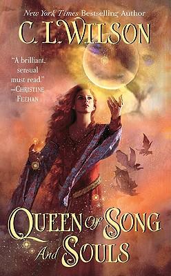 Queen of Song and Souls, C. L. WILSON