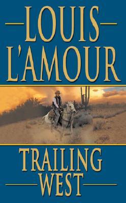 Trailing West (Leisure Historical Fiction), LOUIS L'AMOUR