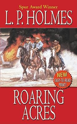 Roaring Acres (Leisure Western), L. P. Holmes