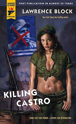 Killing Castro (Hard Case Crime (Mass Market Paperback)), Block, Lawrence