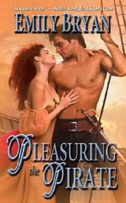 Pleasuring the Pirate (Leisure Historical Romance), Emily Bryan