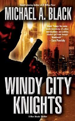 Windy City Knights (Ron Shade), Michael A. Black