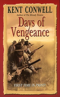Days of Vengeance (Leisure Historical Fiction), Kent Conwell