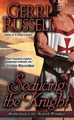 Seducing the Knight (Brotherhood of the Scottish Templars), Gerri Russell