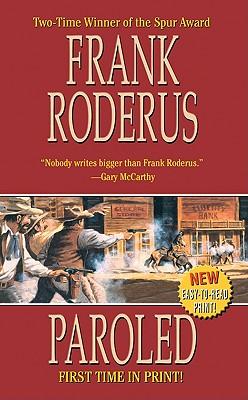 Paroled, Frank Roderus