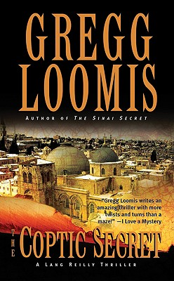 The Coptic Secret (Lang Reilly Thrillers), GREGG LOOMIS