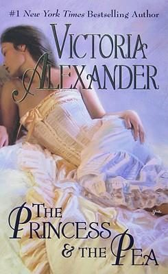 The Princess & the Pea, VICTORIA ALEXANDER