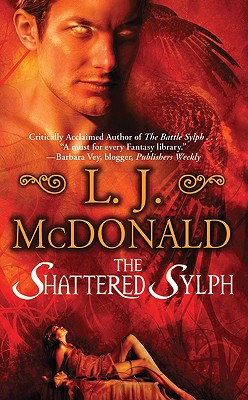 The Shattered Sylph, L. J. McDonald
