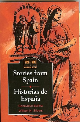 Stories from Spain / Historias de España (Side by Side Bilingual Books) (English and Spanish Edition), Barlow,Genevieve; Stivers,William