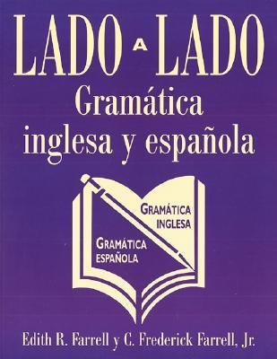 Lado a lado Gramatica inglesa y espanola, Farrell, Edith R.; Farrell Jr., C. Frederick